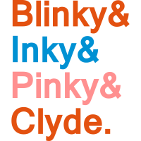 Blinky, Inky, Pinky & Clyde.