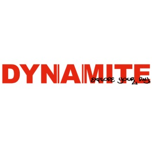 DYNAMITE - Explode your day!