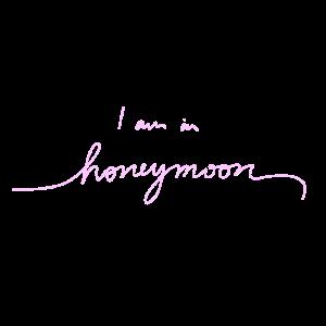 I am in honeymoon