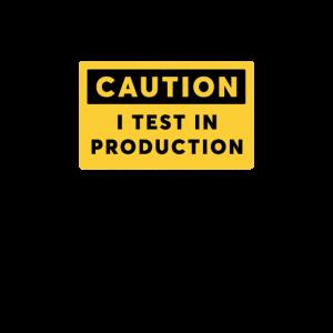 I test in Production Caution Sign Developer Shirt