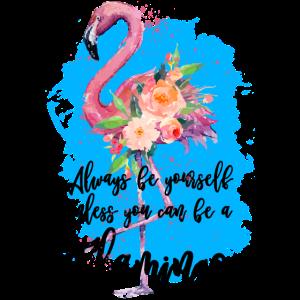 Sei immer du selbst, es sei denn, du kannst ein Flamingo sein