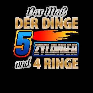 Das Mass der Dinge 5 Zylinder und 4 Ringe