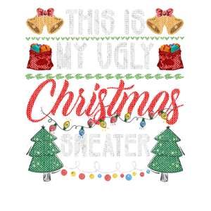 This Is My Ugly Christmas Sweater Holiday T Shirt