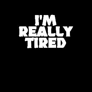 I'm Really Tired I Ich bin echt Müde Langschläfer