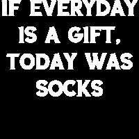 ob der Alltag heute ein Geschenk ist, waren Socken
