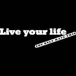 lebe dein Leben