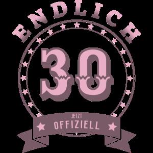 Endlich 30 | runder Geburtstag 30. Geschenk rosa