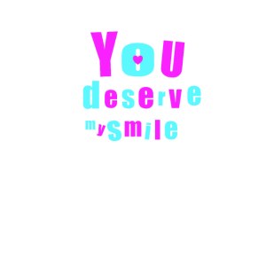 You Deserve My Smile Love Freinds Happiness Neon