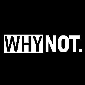 Why Not Slogan