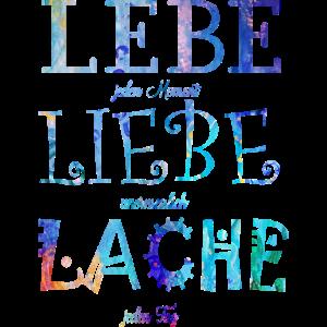 Lebe Liebe Lache bunt
