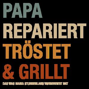 Papa Tröstet Repariert und Grillt Geschenk Vater