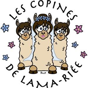 Copines de Lama-riee, EVJF, mariage, Team mariée