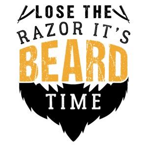 Lose The Razor It's Beard Time Funny Gift