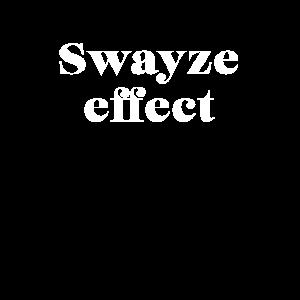 Swayze effect