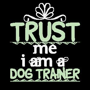 Hundetrainer lustiger Spruch | vertrauen Sport