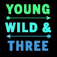 Young Wild Three Geburtstag Kinder Geschenk Drei