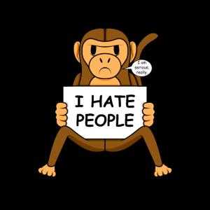 I hate People Affe mit klarem Tierschutz Statement