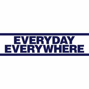 EVERYDAY EVERYWHERE