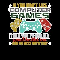 Wenn Sie Computerspiel-Geschenk-T-Shirt nicht mögen