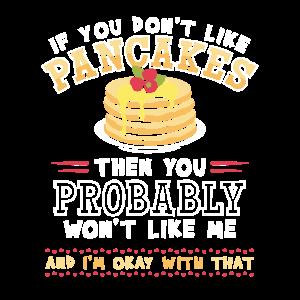 Wenn Sie Pfannkuchen-Geschenk-T-Shirt nicht mögen