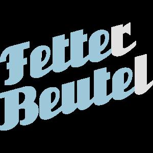 Fette(r) Beute(l)