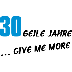30 Geburtstag 30 geile Jahre Geburtstags T-Shirt