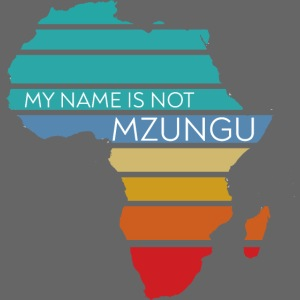 My name is not Mzungu