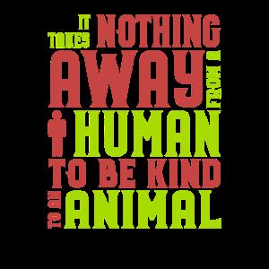 Tierliebhaber Es nimmt einem Menschen nichts weg,