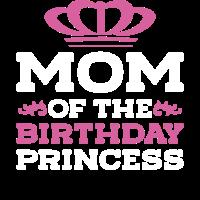 MOM OF BIRTHDAY PRINCESS - Mutter - Shirt