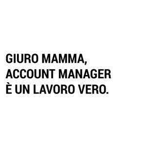Giuro Mamma - Account manager