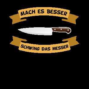 Mach es besser schwing das Messer