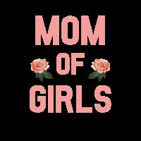Mom of Girls Töchter Tochter Muttertag Geschenk