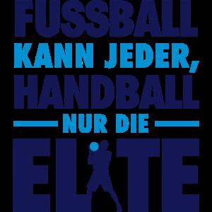 Fußball kann jeder, Handball nur die Elite