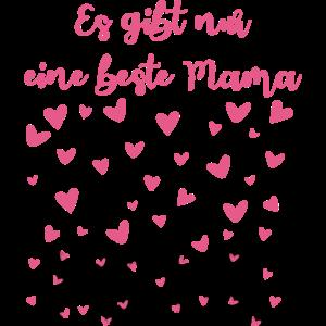 Es gibt nur eine beste Mama Mutter Mom Mami Mutti