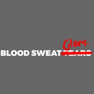 BLOOD SWEAT GLORY white