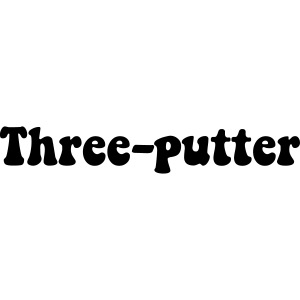 three-putter