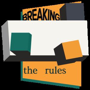 Breaking the Rules / die Regeln brechen !