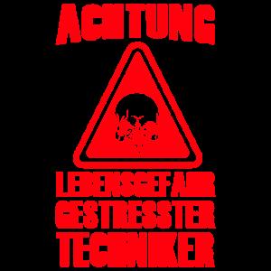 Techniker Shirt · Achtung! Lebensgefahr · Geschenk