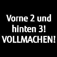 Vorne 2 und hinten 3! Vollmachen! Bauer Hermann