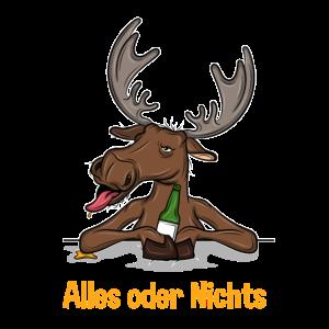 Betrunkener Elch. Alles oder Nichts. Lustig