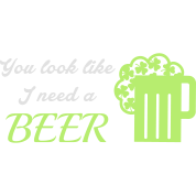 St. Patrick's day: You look like I need a beer
