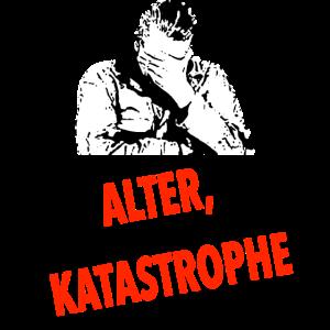 ALTER KATASTROPHE