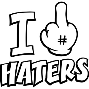 I FUCK HATERS