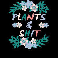 Pflanzen & Scheiße
