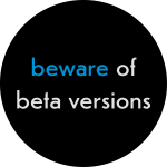 schraeger fuerst, beware of beta versions
