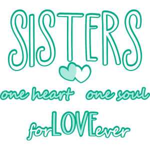 Schwestern für immer - ein Herz und eine Seele
