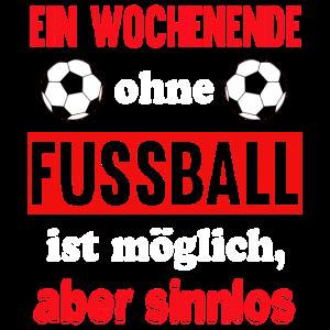 Fußball Spruch lustig - Wochenende ohne Fußball