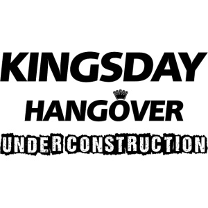 Kingsday Hangover (under construction)