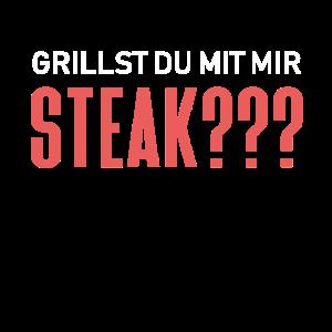 Grillst du mit mir Steak???