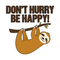 Cute Sloth Don't Hurry Be Happy Yoga Funny Gift